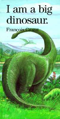 I Am a Big Dinosaur By Crozat, Francois