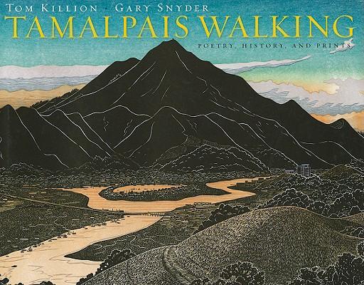 Tamalpais Walking By Killion, Tom/ Snyder, Gary